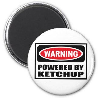 Warning POWERED BY KETCHUP Magnet