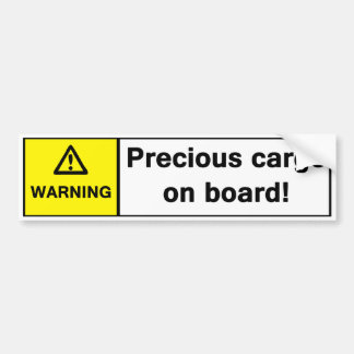 Warning: Precious Cargo on Board Bumper Sticker