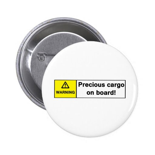 Warning: Precious Cargo on Board Pinback Buttons