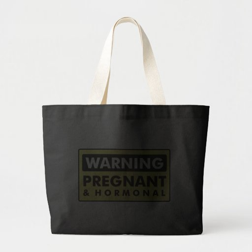 Warning: Pregnant & Hormonal Tote Bags