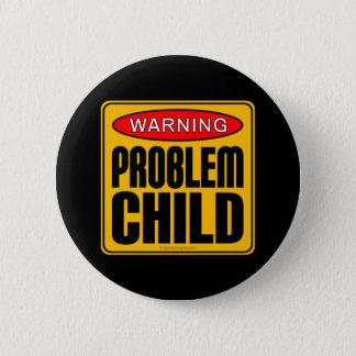 Warning: Problem Child 2 Inch Round Button