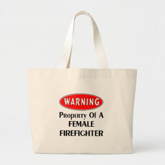Warning: Property of a Female Firefighter! Large Tote Bag