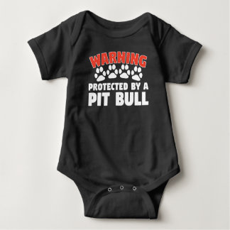 Warning Protected By A Pit Bull Baby Bodysuit