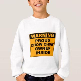Warning, proud dog owner! sweatshirt