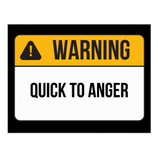 Warning - Quick To Anger Postcard