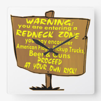 Warning Redneck Zone Proceed At Your Own Risk Square Wall Clock
