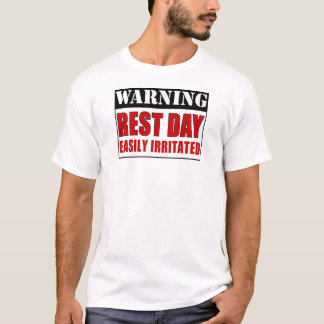 Warning Rest Day T-Shirt