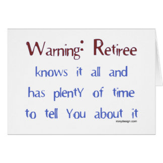 Warning: Retiree Card