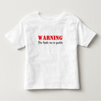 Warning She feeds me in public Toddler T-shirt