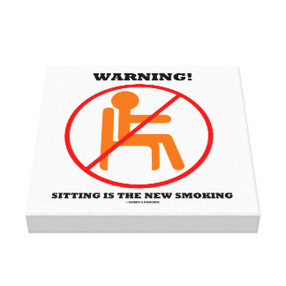 Warning! Sitting Is The New Smoking Cross-Out Sign