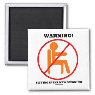 Warning! Sitting Is The New Smoking Cross-Out Sign Square Magnet
