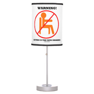 Warning! Sitting Is The New Smoking Cross-Out Sign Table Lamp