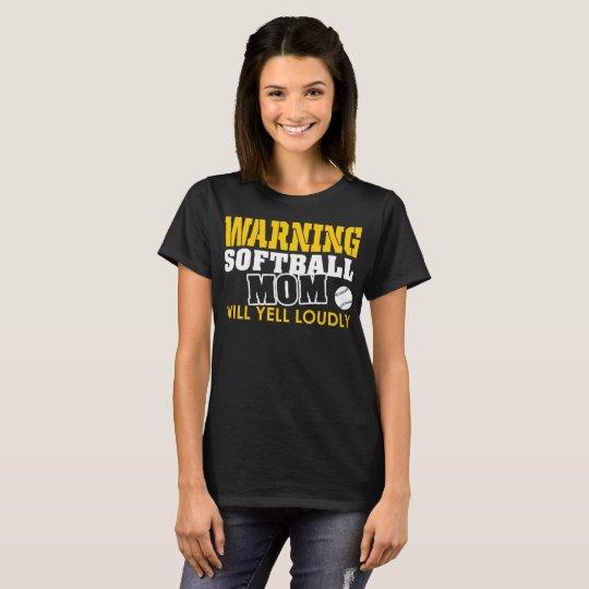 Warning Softball Mom Will Yell Loudly T-Shirt