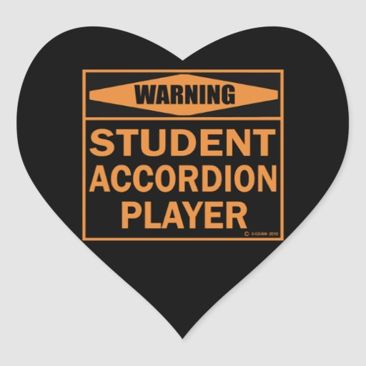 Warning! Student Accordion Player! Heart Stickers