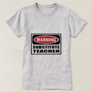 Warning Substitute Teacher T-Shirt