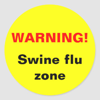 Warning! Swine flu zone Classic Round Sticker