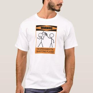 Warning Temperamental Baritone Player T-Shirt