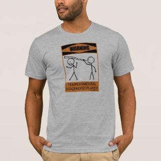 Warning Temperamental Didgeridoo Player T-Shirt