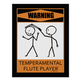 Warning Temperamental Flute Player Poster