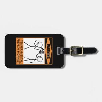 Warning! Temperamental French Horn Player Luggage Tag