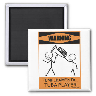 Warning Temperamental Tuba Player Magnet