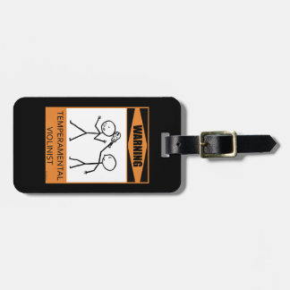 Warning! Temperamental Violinist Luggage Tag