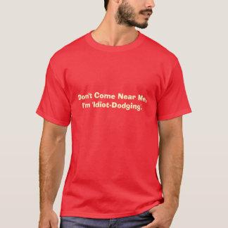 Warning them may help. T-Shirt