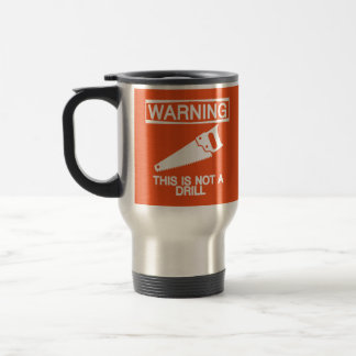 WARNING - This is Not a Drill Mug in Orange