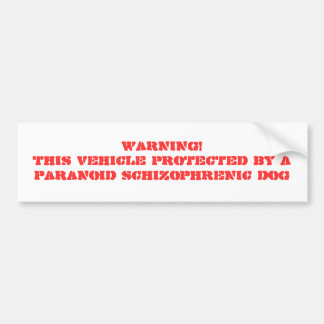 WARNING! THIS VEHICLE PROTECTED BY A PARANOID S... BUMPER STICKER