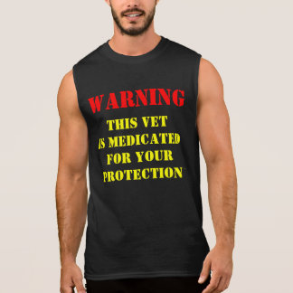 WARNING; THIS VET IS MEDICATED SLEEVELESS SHIRT