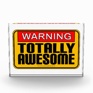 Warning: Totally Awesome