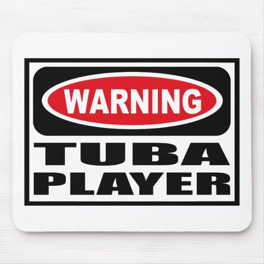 Warning TUBA PLAYER Mousepad