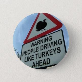 'Warning: Turkey drivers ahead' 2 Inch Round Button