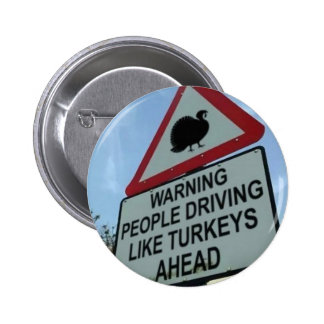'Warning: Turkey drivers ahead' 2 Inch Round Button