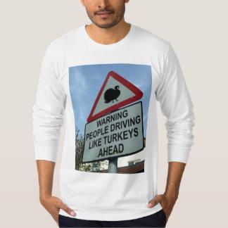 WARNING TURKEY DRIVERS AHEAD T-Shirt