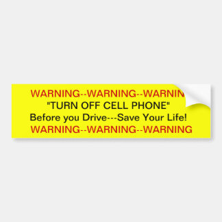 Warning Turn off Cell Phone  Bumper Sticker