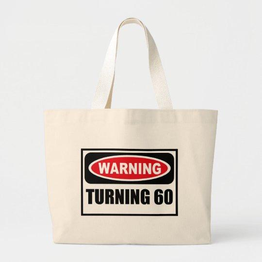 Warning TURNING 60 Bag