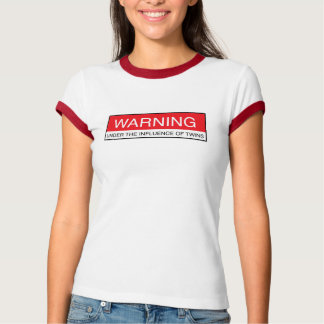 Warning Under The Influence Of Twins T-Shirt