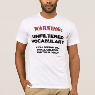 Warning: Unfiltered Vocabulary T-Shirt