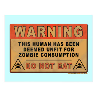 Warning Unfit For Zombie Consumption Postcard