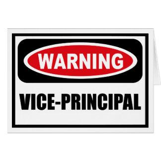 Warning VICE-PRINCIPAL Greeting Card