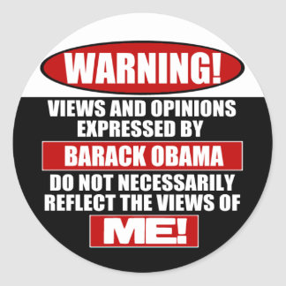 Warning! Views Express By Obama Classic Round Sticker