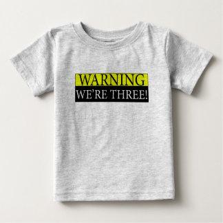 Warning weÕre three Baby T-Shirt