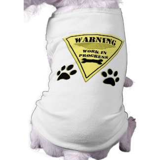 Warning Work In Progress Dog Clothes