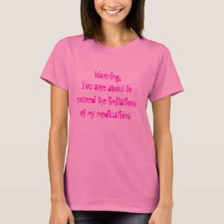 Warning:  You are about to exceed the limitations T-Shirt