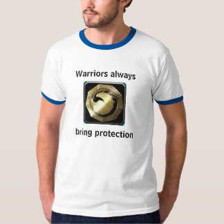 Warriors always bring protection T-Shirt