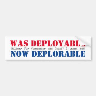 Was Deployable Now Deplorable Bumper Sticker