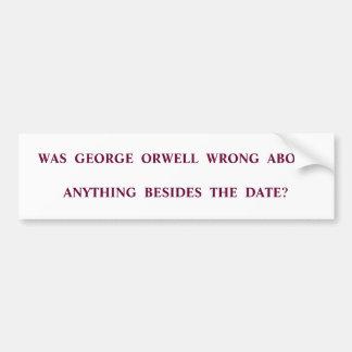 Was Orwell Wrong? Bumper Sticker