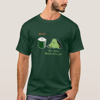 Wasabi With You? T-Shirt