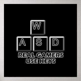 WASD - Real Gamers Use Keys Poster